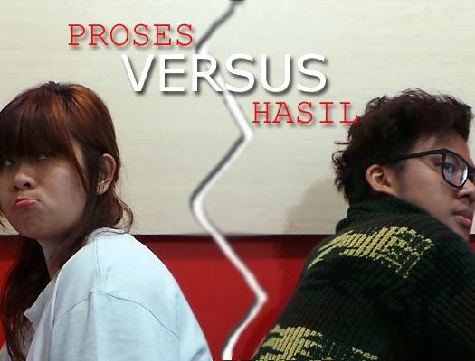 Proses-Versus-Hasil