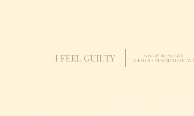 I Feel Guilty
